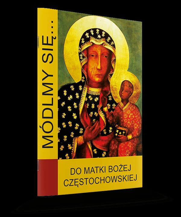 Do Matki Bożej Częstochowskiej