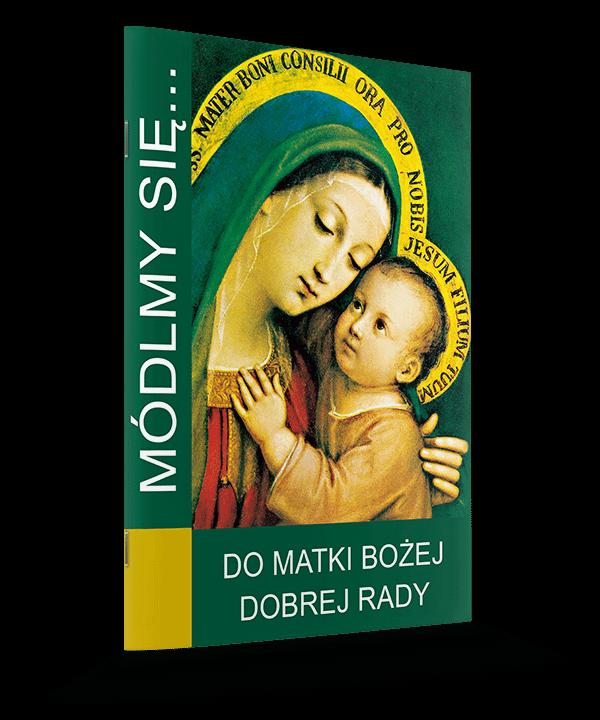 Do Matki Bożej Dobrej Rady