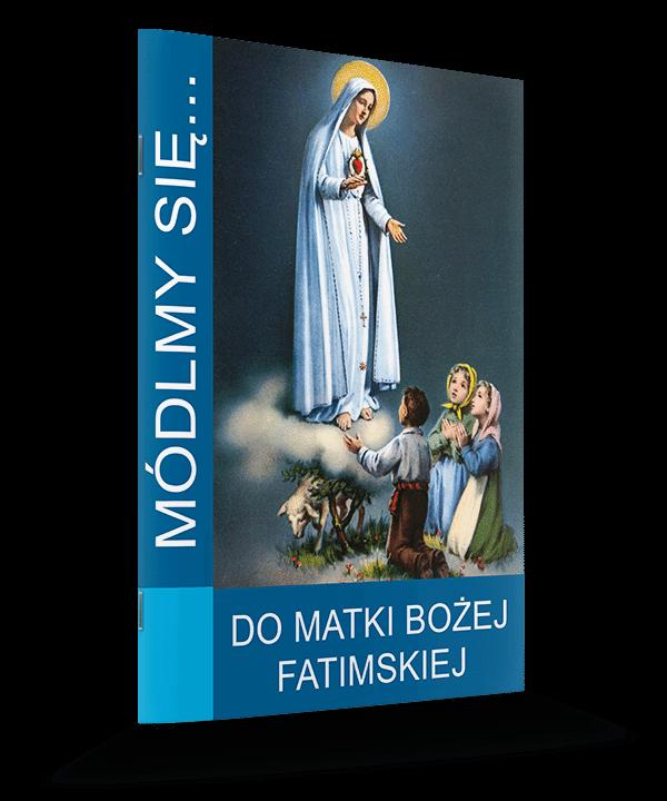Do Matki Bożej Fatimskiej