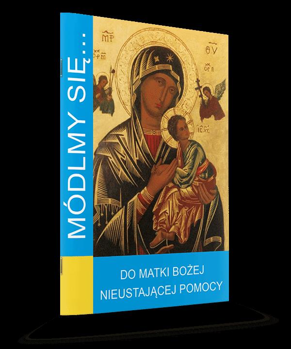 Do Matki Bożej Nieustającej Pomocy