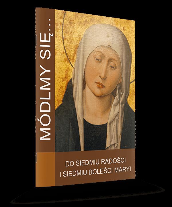 Do siedmiu radości i siedmiu boleści Maryi