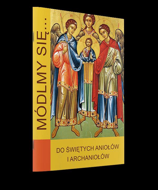 Do Świętych Aniołów i Archaniołów