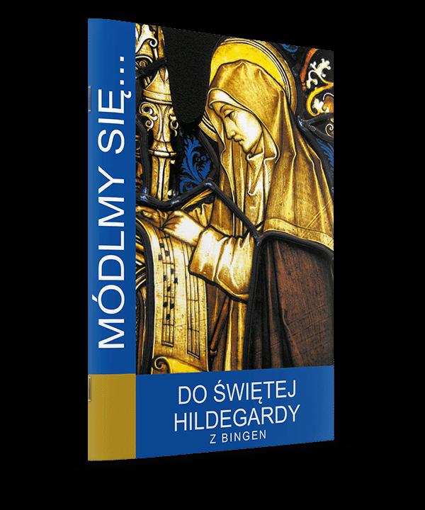 Do Świętej Hildegardy z Bingen