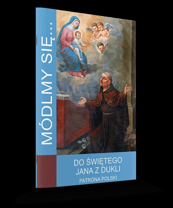 Do Świętego Jana z Dukli – patrona Polski