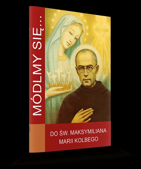Do św. Maksymiliana Marii Kolbego