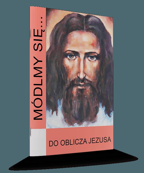 Do Oblicza Jezusa
