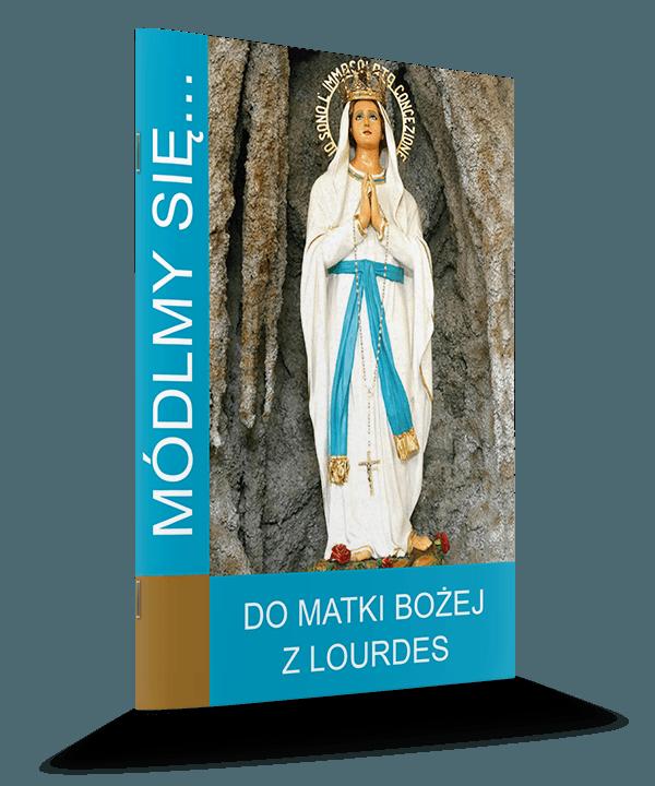 Do Matki Bożej z Lourdes