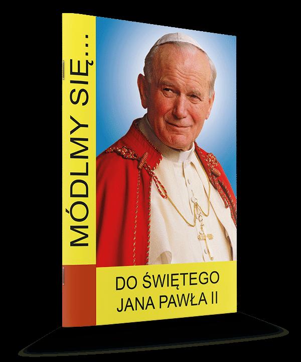 Do Świętego Jana Pawła II