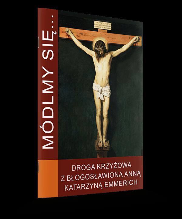 Droga Krzyżowa z błogosławioną Anną Katarzyną Emmerich
