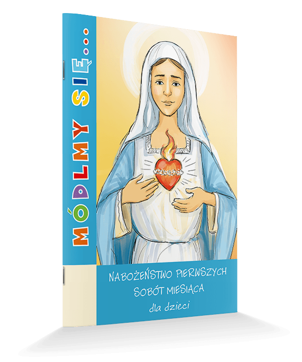 Modlitewnik pierwszych sobót miesiąca dla dzieci