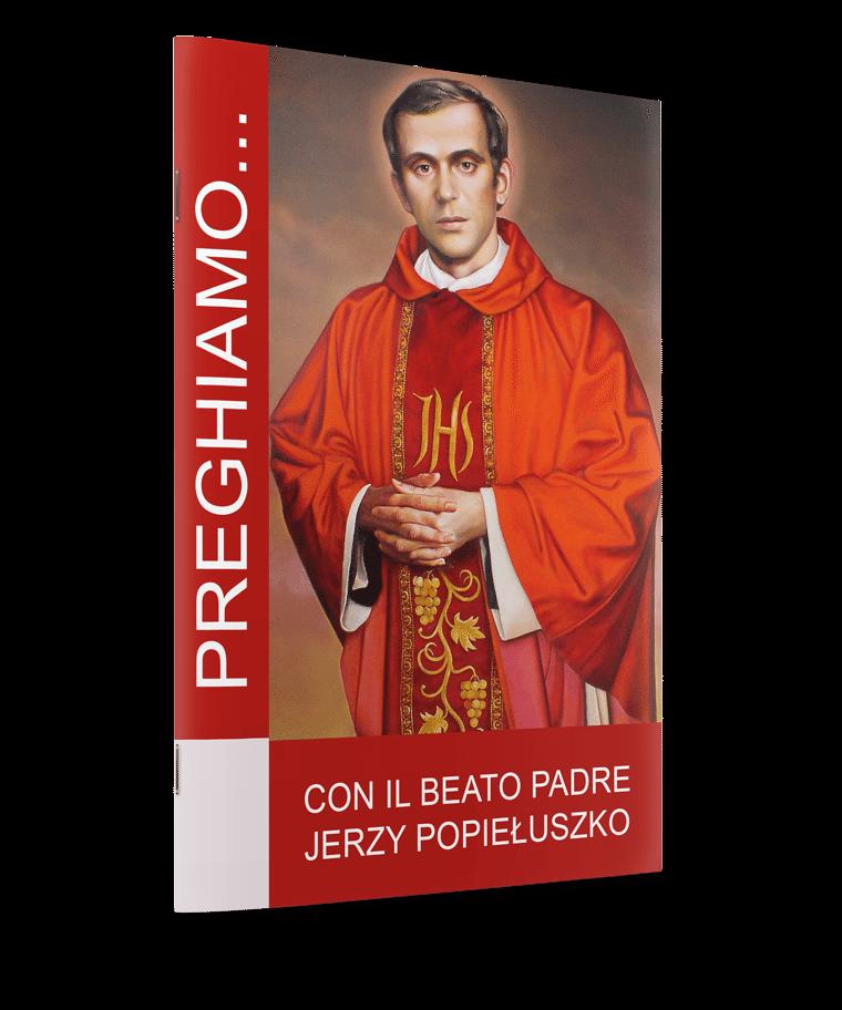 Con Il Beato Padre Jerzy Popiełuszko / Do błogosławionego ks. Jerzego Popiełuszki po włosku